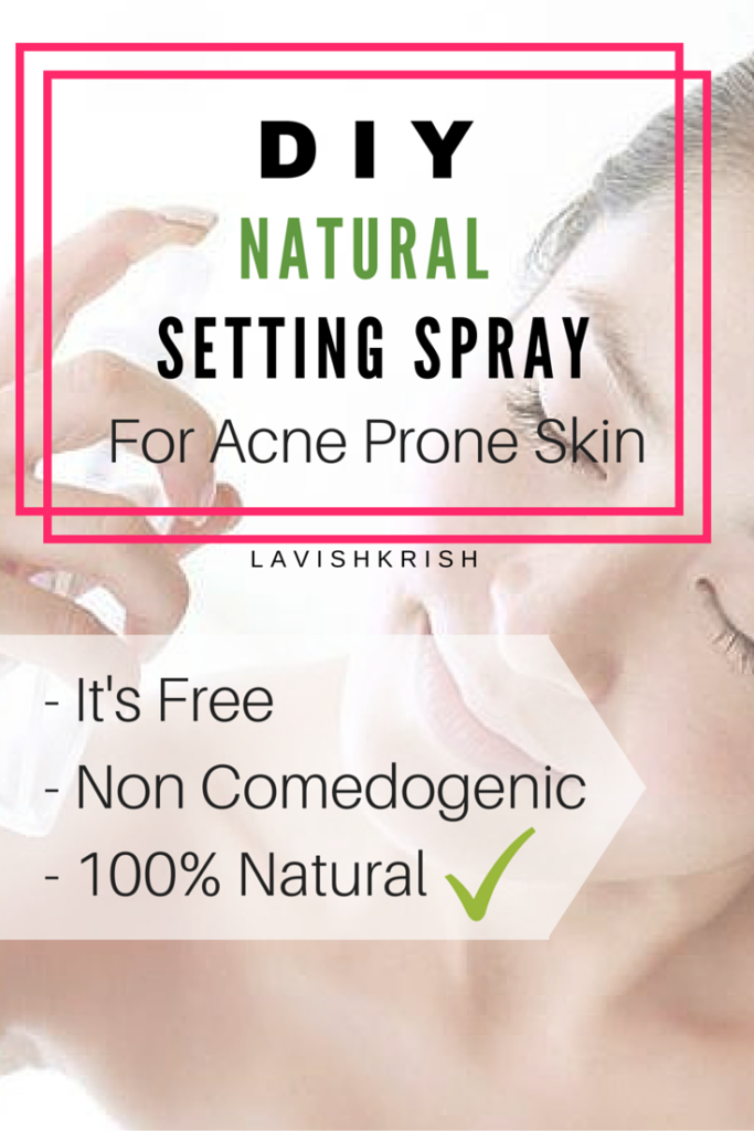 DIY: Natural Setting Spray for Acne-Prone Skin lavish krish