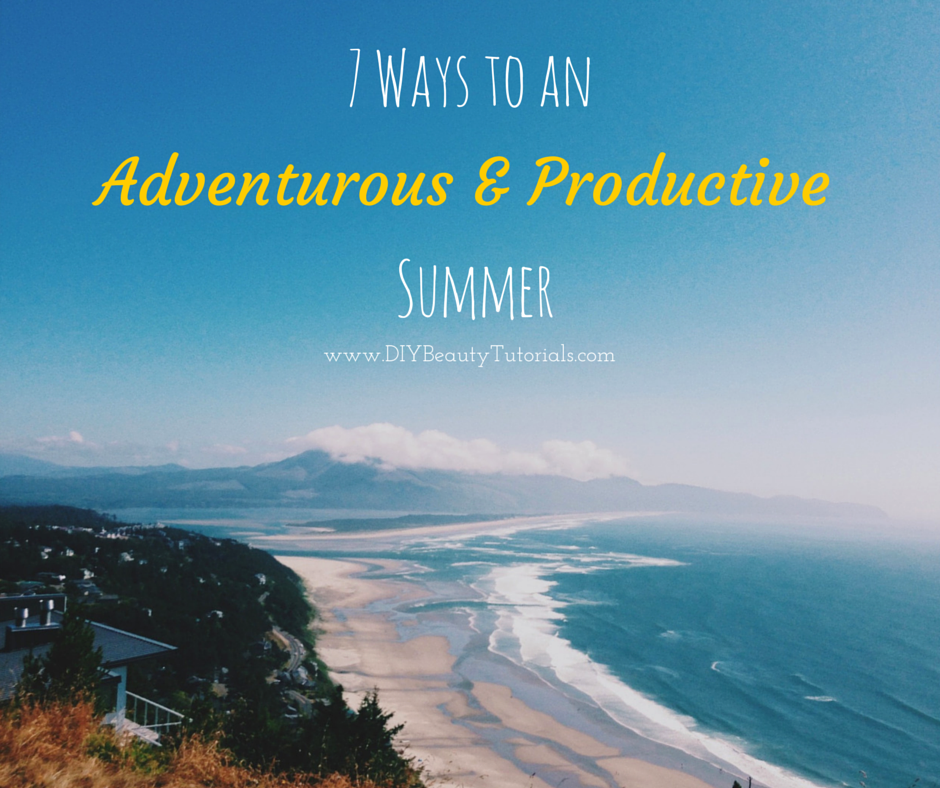 7 ways to make your summer productive and adventurous
